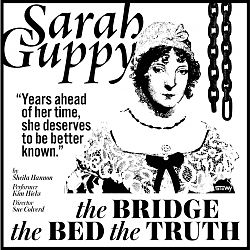 Sarah Guppy - The Bridge, The Bed, The Truth