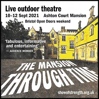 The Mansion Through Time, Ashton Court, 10-12 Sept 2021